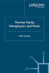 Thomas Hardy, Metaphysics and Music by Mark Asquith
