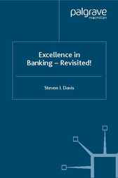 Excellence in Banking - Revisited! by Steven I. Davis