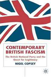 Contemporary British Fascism by Nigel Copsey