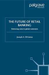 The Future of Retail Banking by Joseph A. DiVanna
