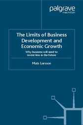The Limits of Business Development and Economic Growth by Mats Larsson