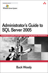 Administrator's Guide to SQL Server 2005 by Buck Woody