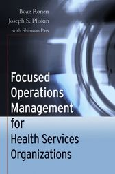 Focused Operations Management for Health Services Organizations by Boaz Ronen