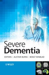 Severe Dementia by Alistair Burns