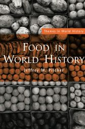 Food in World History by Jeffrey M. Pilcher