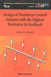 Design Of Nonlinear Control Systems With The Highest Derivative In Feedback by Valery D Yurkevich