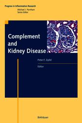 Complement and Kidney Disease by Peter F Zipfel