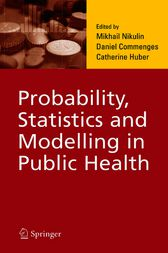 Probability, Statistics and Modelling in Public Health by M.S. Nikulin