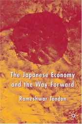The Japanese Economy and the Way Forward by Rameshwar Tandon