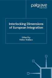 Interlocking Dimensions of European Integration by Helen Wallace