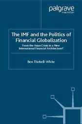 The IMF and the Politics of Financial Globalization by Ben Thirkell-White