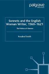 Sonnets and the English Woman Writer, 1560-1621 by Rosalind Smith