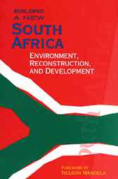 Building a New South Africa, Volume 4 Environment, Reconstruction, and Development by Anne V. Whyte