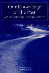 Our Knowledge of the Past by Aviezer Tucker