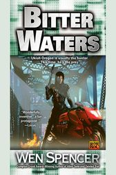 Bitter Waters by Wen Spencer