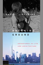 Breaking Ground by Daniel Libeskind