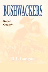 Bushwhackers 02: Rebel County by B. J. Lanagan