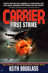 Carrier #19: First Strike by Keith Douglass