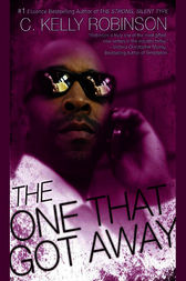 The One That Got Away by C. Kelly Robinson