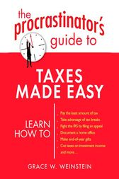 The Procrastinator's Guide to Taxes Made Easy by Grace W. Weinstein