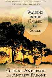 Walking in the Garden of Souls by George Anderson