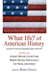 What Ifs? Of American History by Robert Cowley