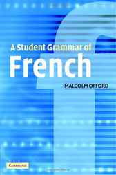 A Student Grammar of French by Malcolm Offord