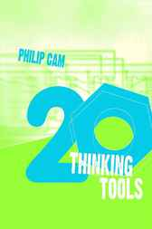 Twenty Thinking Tools by Philip Cam