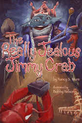 The REALLY Jealous Jimmy Crab by Nancy S. Mure