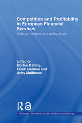Competition and Profitability in European Financial Services by Morten Balling