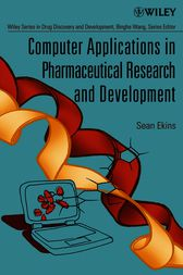 Computer Applications in Pharmaceutical Research and Development by Sean Ekins