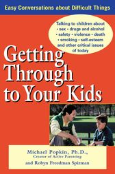 Getting Through to Your Kids by Michael H. Popkin