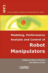 Modeling, performance analysis and control of robots manipulators by Etienne Dombre