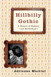 Hillbilly Gothic by Adrienne Martini