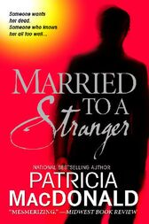 Married to a Stranger by Patricia MacDonald