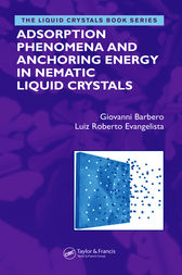 Adsorption Phenomena and Anchoring Energy in Nematic Liquid Crystals by Giovanni Barbero