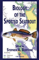 Biology of the Spotted Seatrout by Stephen A. Bortone