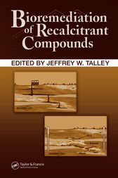 Bioremediation of Recalcitrant Compounds by Jeffrey Talley