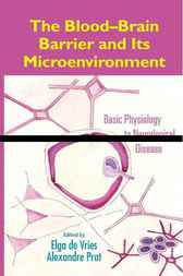 The Blood-Brain Barrier and Its Microenvironment by Elga de Vries