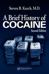 A Brief History of Cocaine, Second Edition by MD Karch