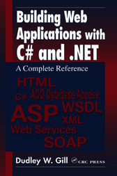 Building Web Applications with C# and .NET by Dudley W. Gill