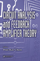 Circuit Analysis and Feedback Amplifier Theory by Wai-Kai Chen