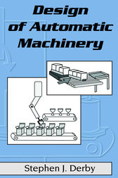 Design of Automatic Machinery by Stephen J. Derby