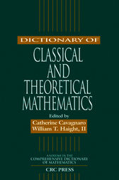 Dictionary of Classical and Theoretical Mathematics by Catherine Cavagnaro