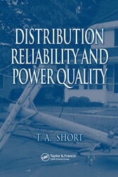Distribution Reliability and Power Quality by Thomas Allen Short