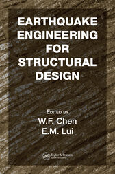 Earthquake Engineering for Structural Design by W.F. Chen