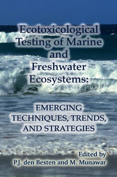 Ecotoxicological Testing of Marine and Freshwater Ecosystems by P. J. den Besten
