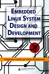 Embedded Linux System Design and Development by P. Raghavan