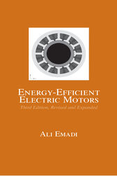 Energy-Efficient Electric Motors, Third Edition, Revised and Expanded by Ali Emadi