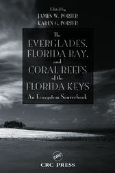 The Everglades, Florida Bay, and Coral Reefs of the Florida Keys by James Porter